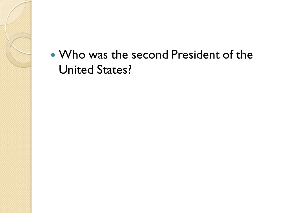 Who was the second President of the United States