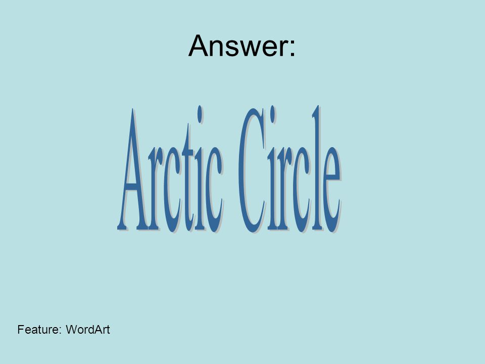 Would you find polar bears at the Arctic Circle or on Antarctica? Feature: font style and size