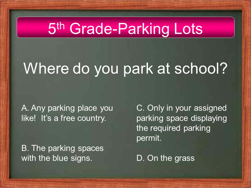 5 th Grade-Parking Lots Where do you park at school.