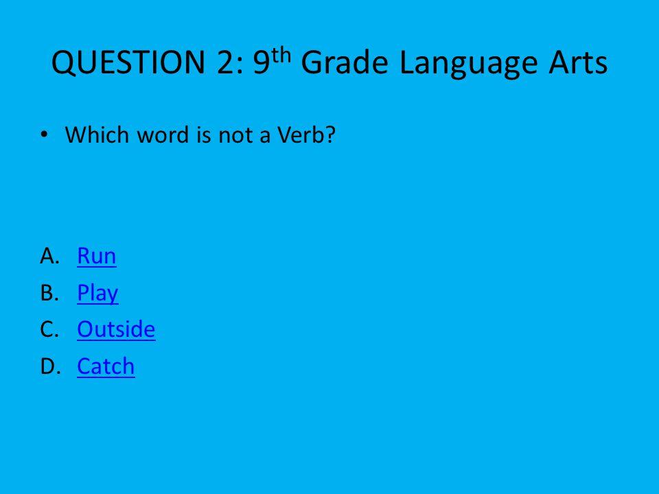 QUESTION 3: 9th Grade Social Studies A.Ben FranklinBen Franklin B.Abraham LincolnAbraham Lincoln C.George W.