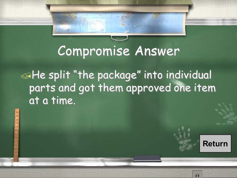 Compromise Question / What tactic did Stephen A. Douglas use to get the Compromise of 1850 approved?
