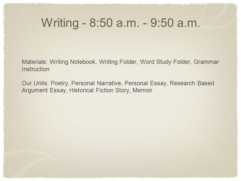 Writing - 8:50 a.m. - 9:50 a.m.
