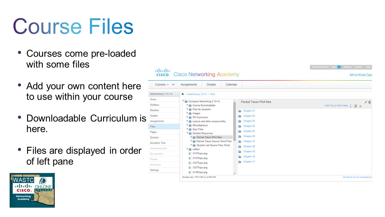 Courses come pre-loaded with some files Add your own content here to use within your course Downloadable Curriculum is here.