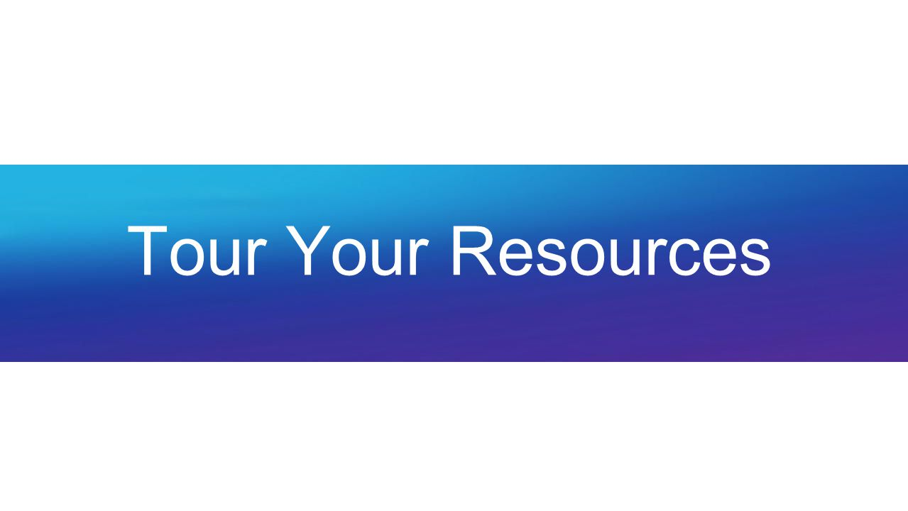 Tour Your Resources
