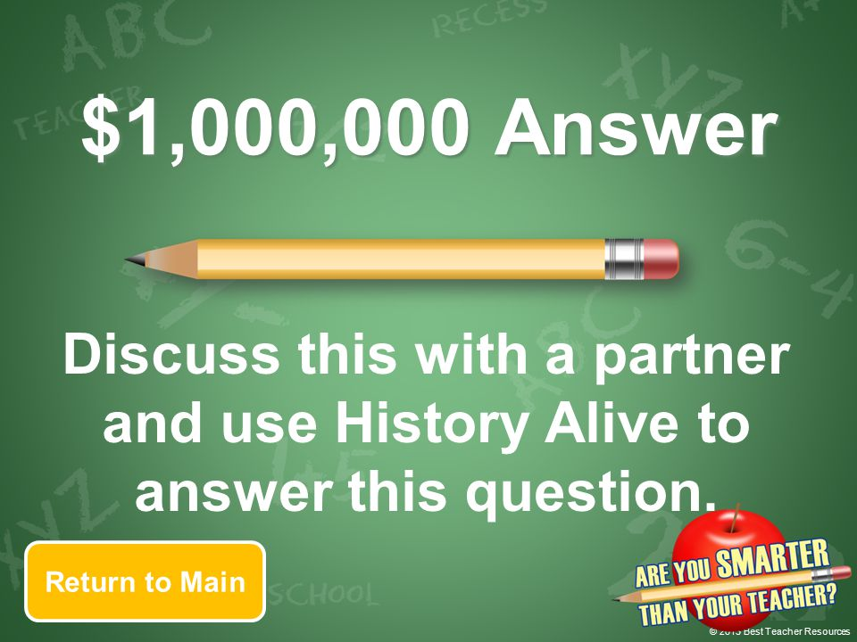 © 2013 Best Teacher Resources Proceed $1,000,000 Question brain