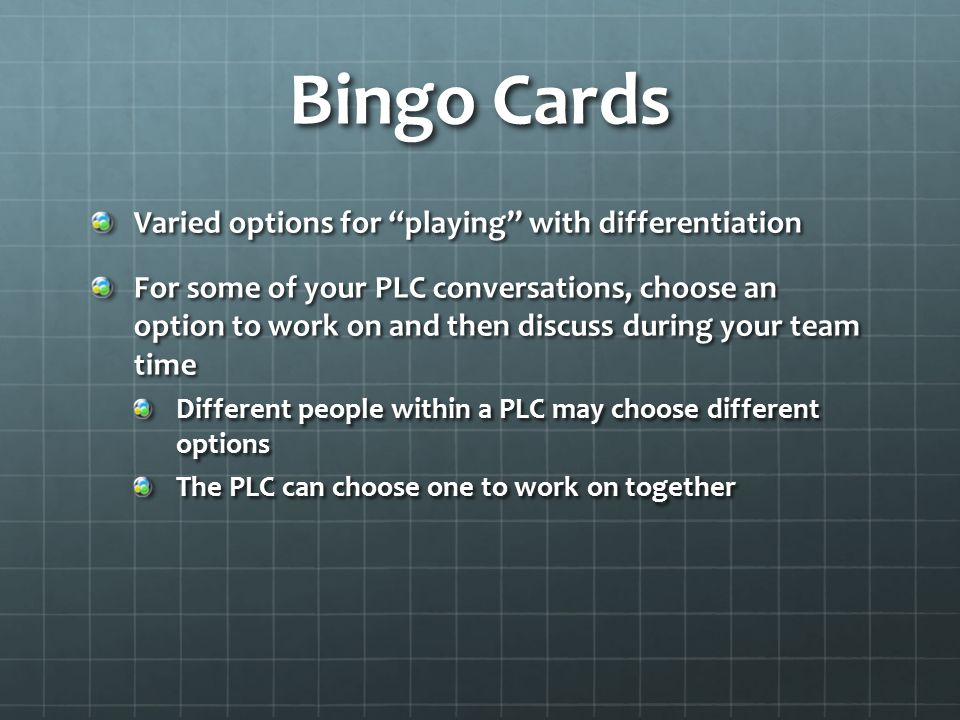 "Bingo Cards Varied options for ""playing"" with differentiation For some of your PLC conversations, choose an option to work on and then discuss during"