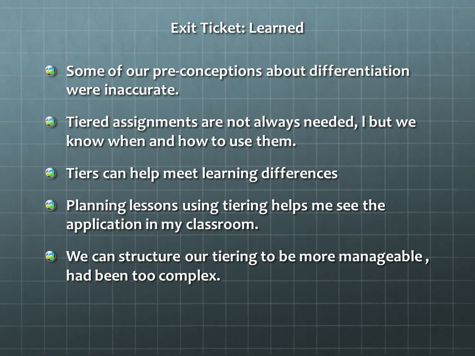 Exit Ticket: Learned Some of our pre-conceptions about differentiation were inaccurate.
