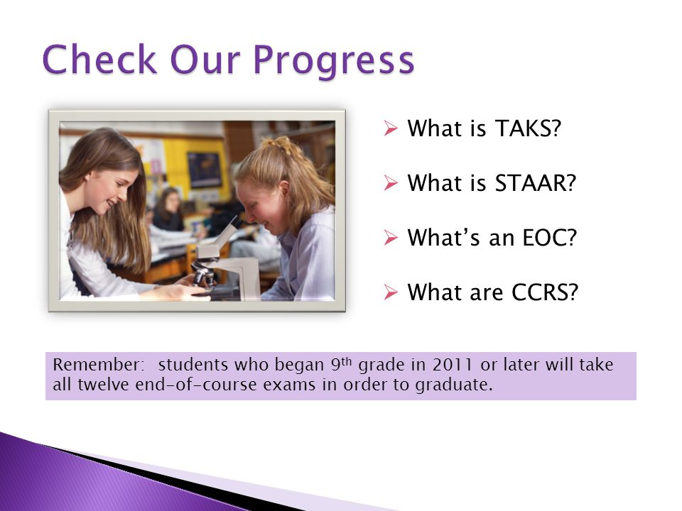  What is TAKS.  What is STAAR.  What's an EOC.