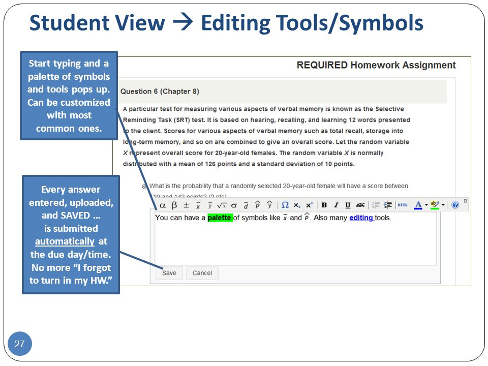 Student View  Editing Tools/Symbols 27 Start typing and a palette of symbols and tools pops up.
