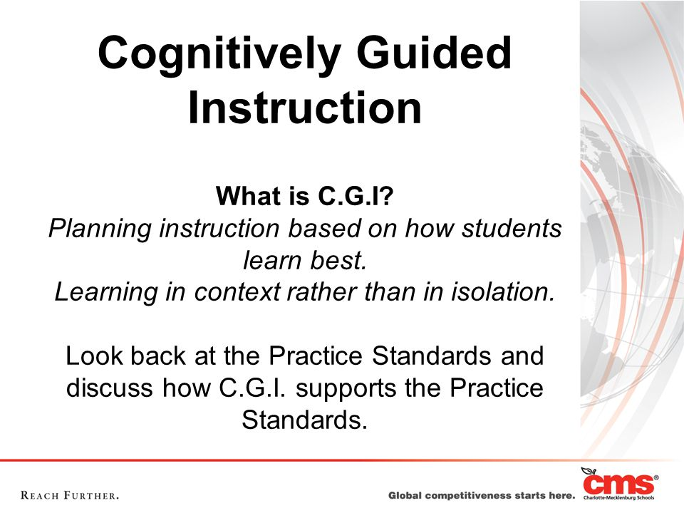 Cognitively Guided Instruction What is C.G.I.