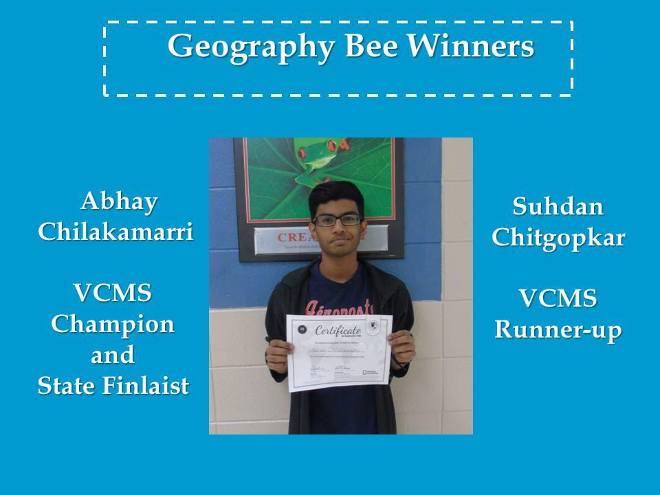 Geography Bee Winners Abhay Abhay Chilakamarri ChilakamarriVCMSChampionand State Finlaist SuhdanChitgopkarVCMSRunner-up