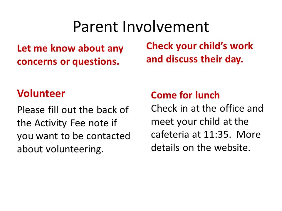 Parent Involvement Let me know about any concerns or questions.