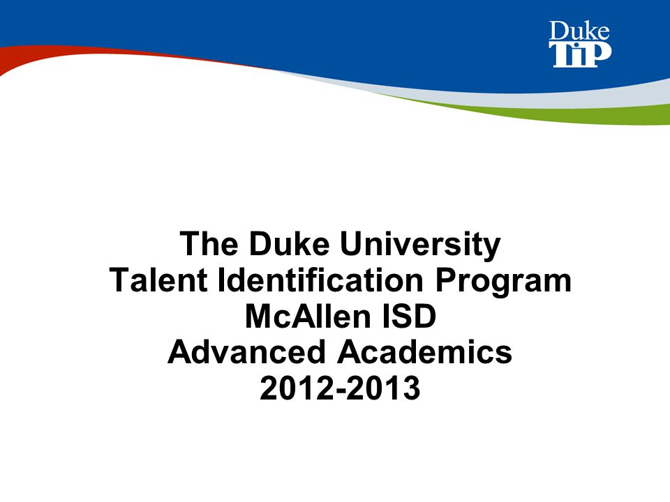 Financial Aid is available Talent Search Fee Grants offset the cost of participation for students who qualify for free or reduced lunch in their school $2.4 million was awarded in 2009 across all Duke TIP programs