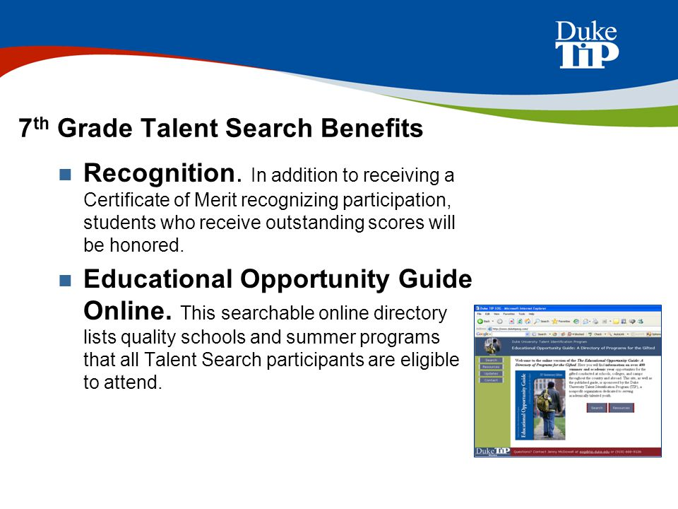 7 th Grade Talent Search Benefits Recognition. In addition to receiving a Certificate of Merit recognizing participation, students who receive outstan