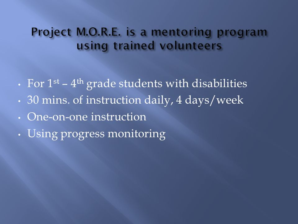 For 1 st – 4 th grade students with disabilities 30 mins.