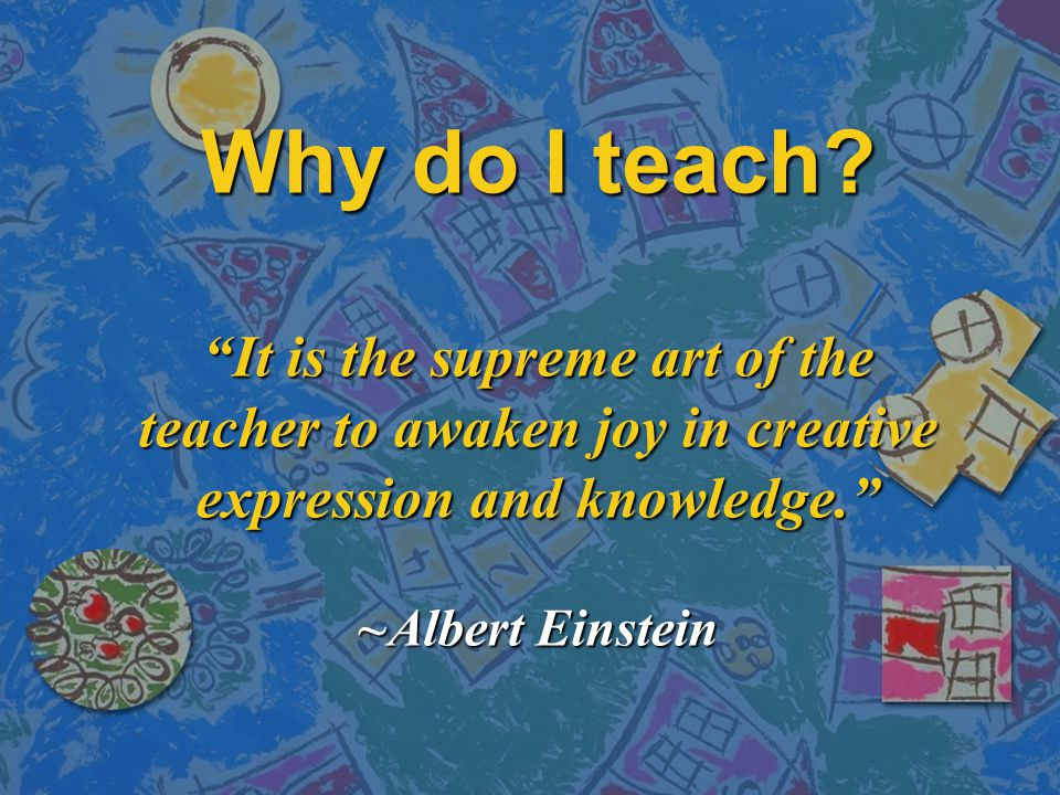 Why do I teach.