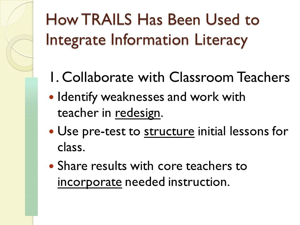 How TRAILS Has Been Used to Integrate Information Literacy 1.