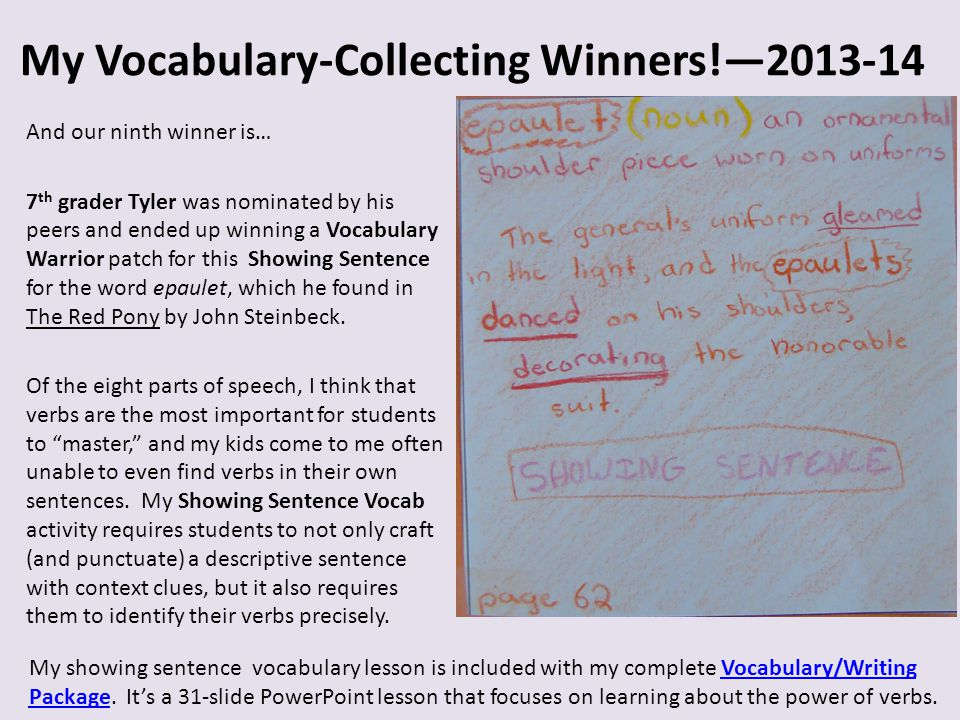 My Vocabulary-Collecting Winners!—2013-14 And our ninth winner is… 7 th grader Tyler was nominated by his peers and ended up winning a Vocabulary Warr