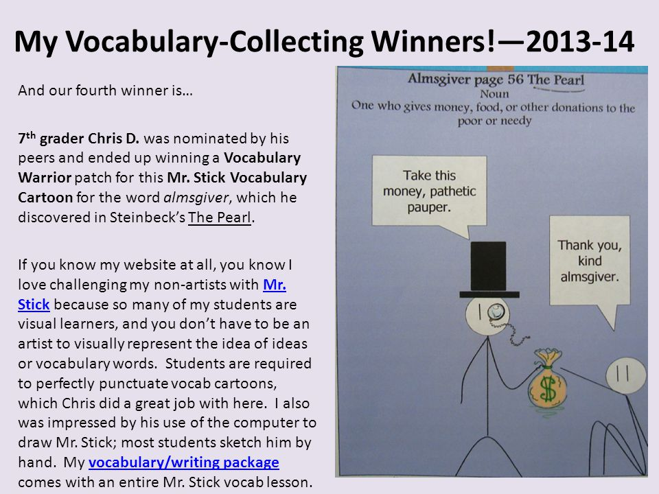 My Vocabulary-Collecting Winners!—2013-14 And our fifth winner is… 8 th grader Hannah was nominated by her peers and ended up winning a Vocabulary Warrior patch for this Related-Words List for the word convalesce, which she discovered in Hemingway's A Farewell to Arms.