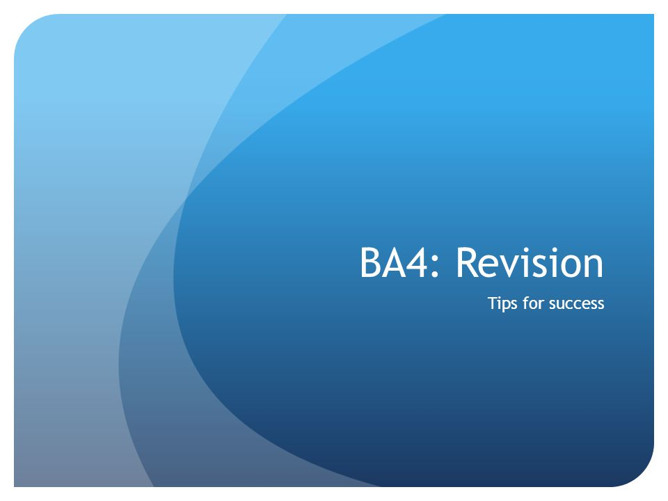 BA4: Revision Tips for success