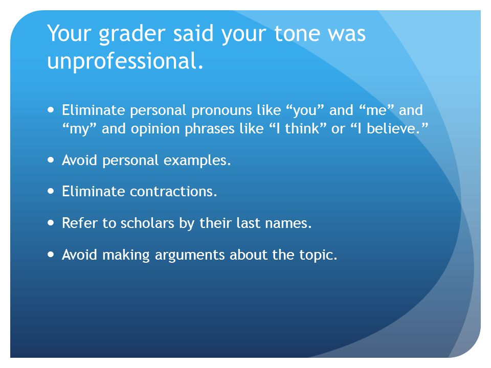 Your grader said your tone was unprofessional.