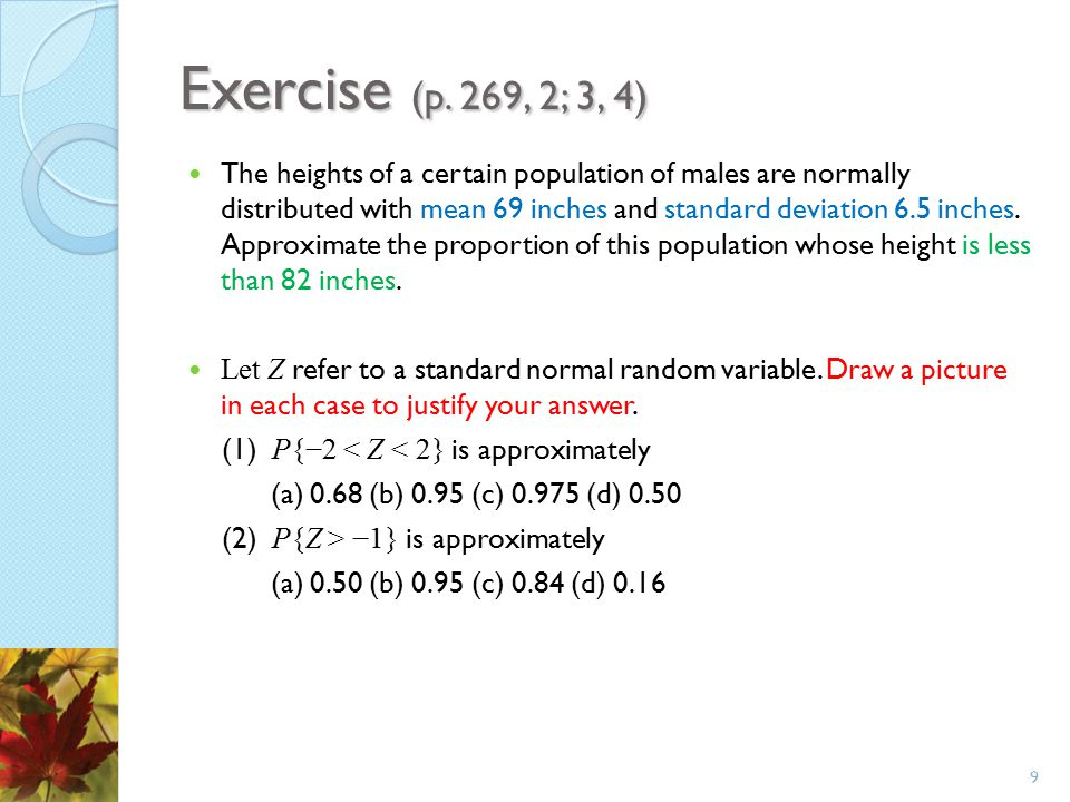 Example 6.7 Let X be normal with mean μ and standard deviation σ.