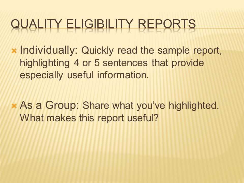  Individually: Quickly read the sample report, highlighting 4 or 5 sentences that provide especially useful information.
