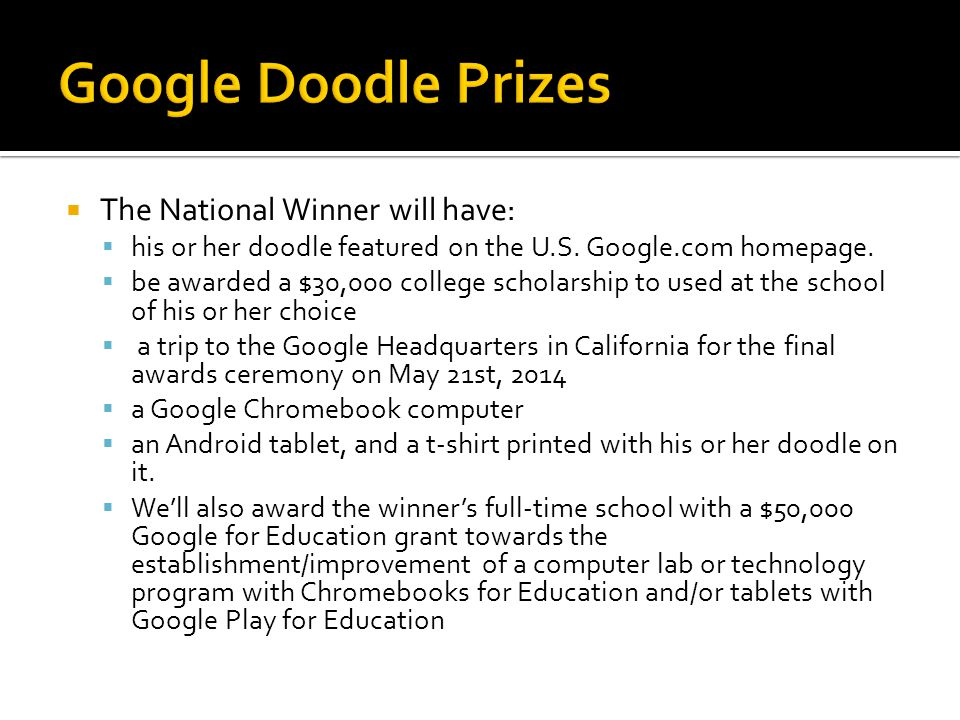  The National Winner will have:  his or her doodle featured on the U.S.