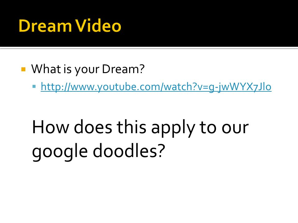  What is your Dream.