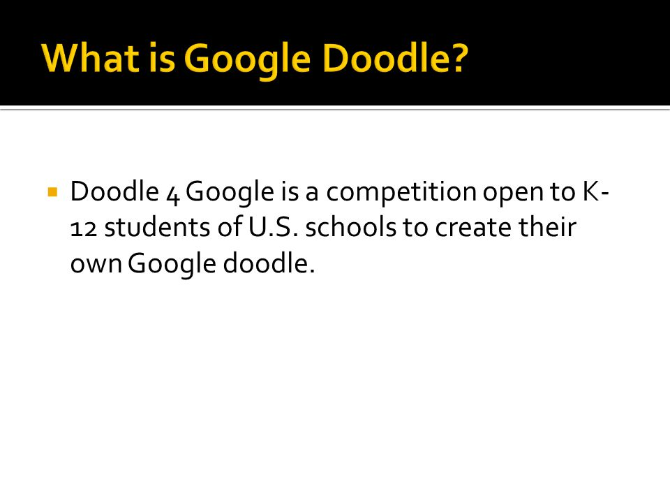  The National Winner will have:  his or her doodle featured on the U.S.