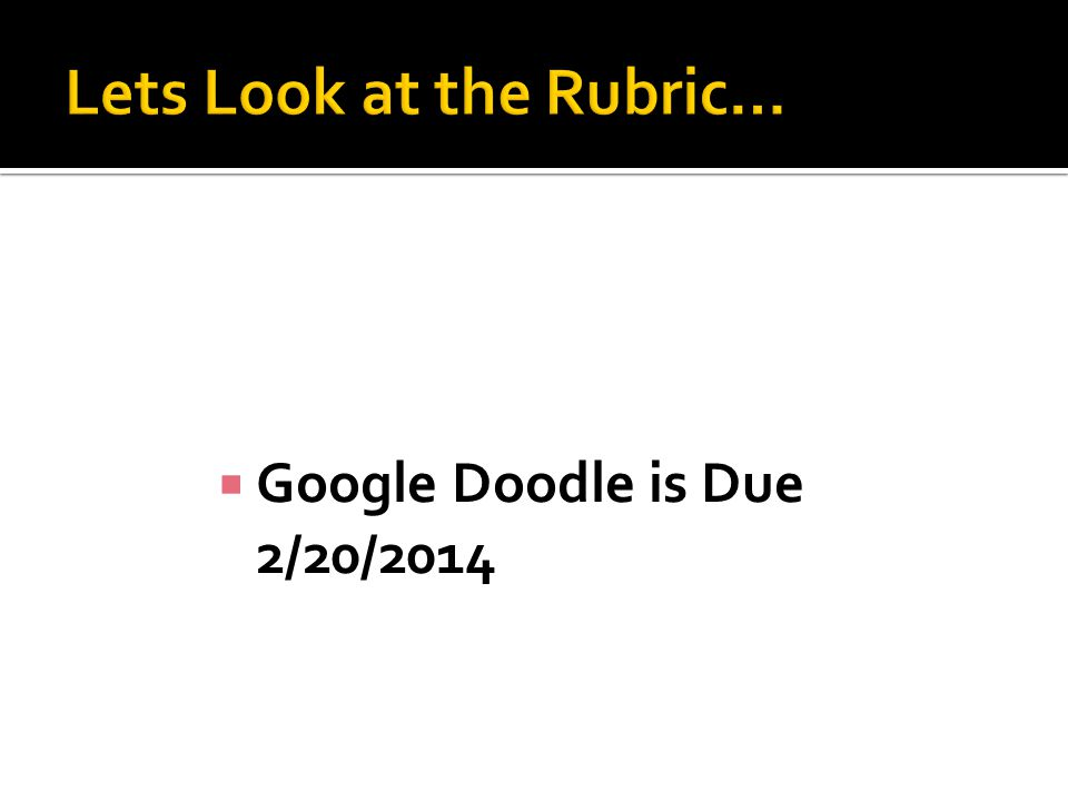  Google Doodle is Due 2/20/2014