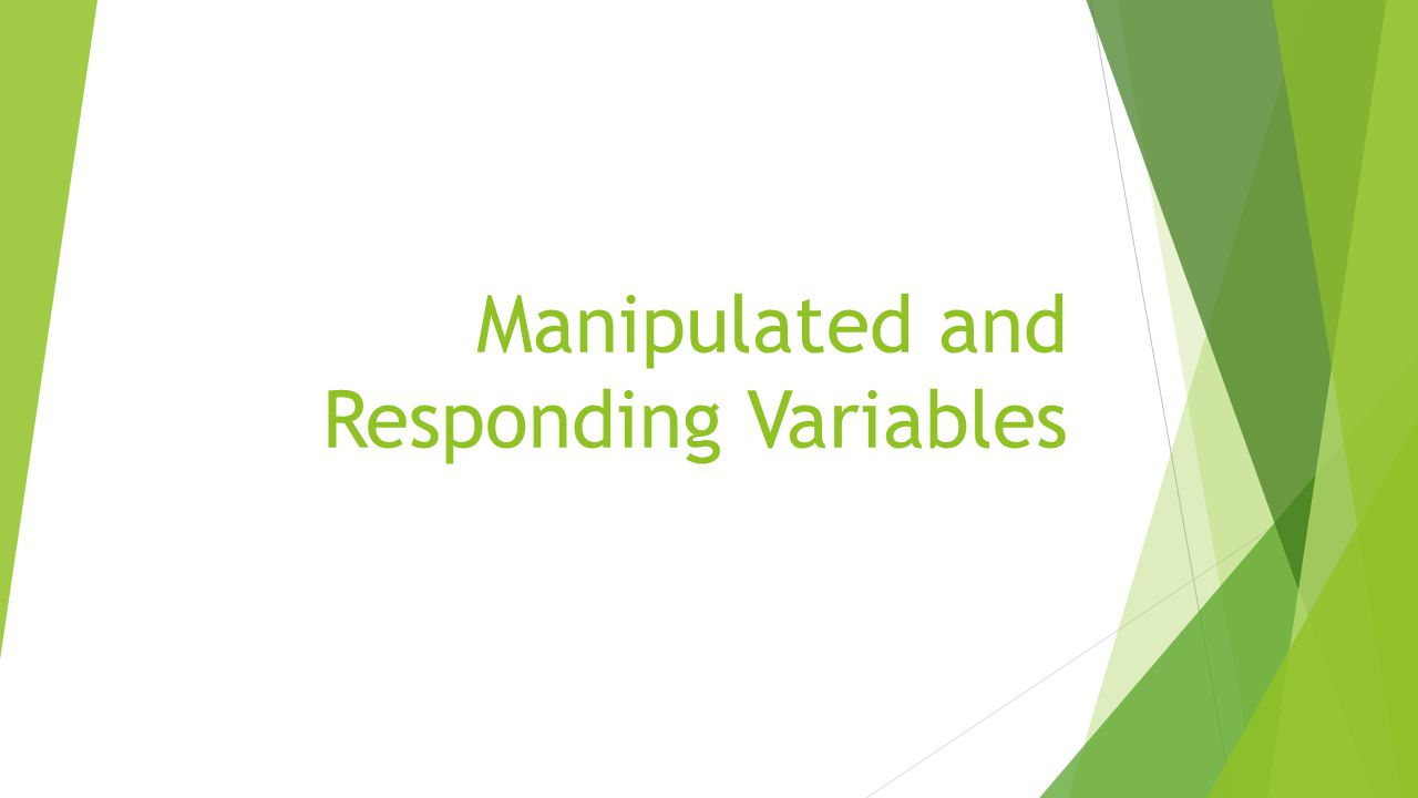 Manipulated and Responding Variables