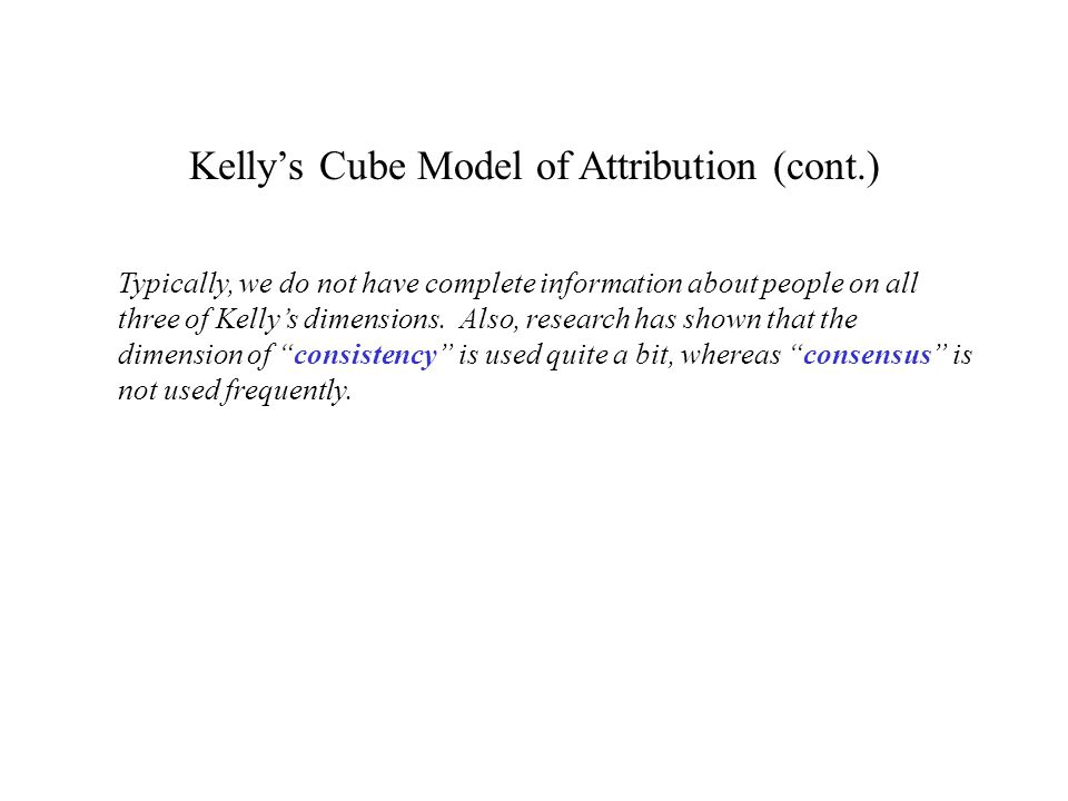 Typically, we do not have complete information about people on all three of Kelly's dimensions.