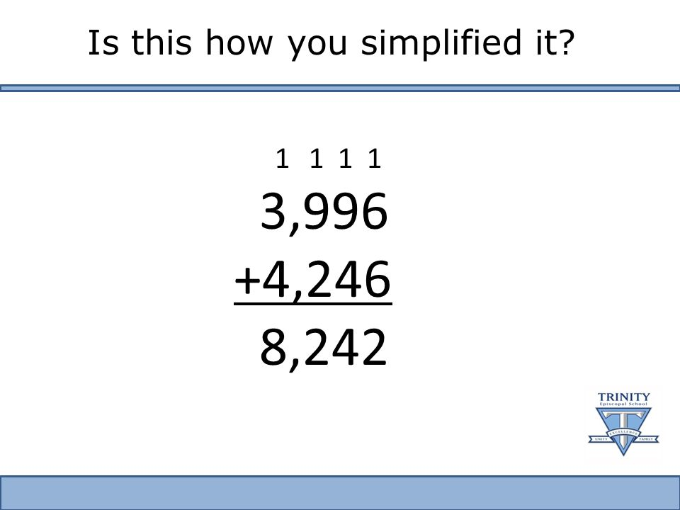 2 nd Grader Simplifying 3,996 + 4,246 Example of 2nd Grader Using Compensation