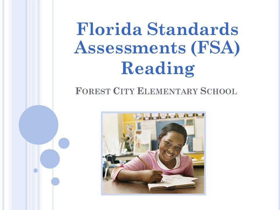 F OREST C ITY E LEMENTARY S CHOOL Florida Standards Assessments (FSA) Reading