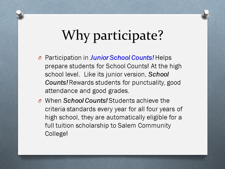Why participate. O Participation in Junior School Counts.