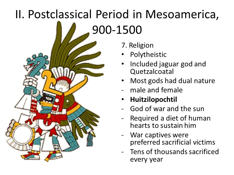 II. Postclassical Period in Mesoamerica, 900-1500 7.