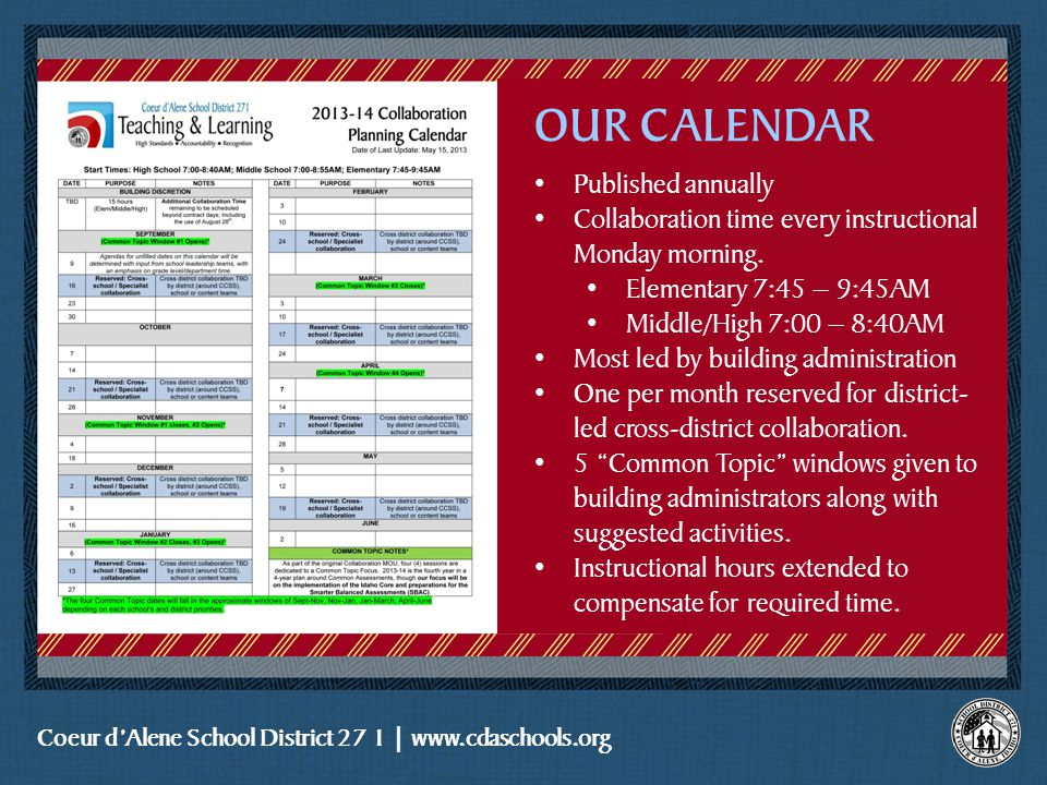 Coeur d'Alene School District 27 1 | www.cdaschools.org OUR CALENDAR Published annually Collaboration time every instructional Monday morning.