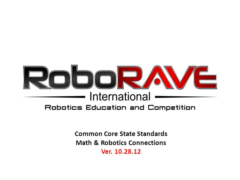 Common Core State Standards Math & Robotics Connections Ver. 10.28.12