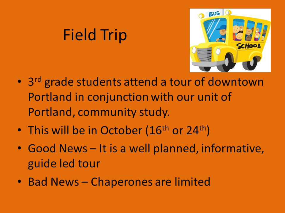 Field Trip 3 rd grade students attend a tour of downtown Portland in conjunction with our unit of Portland, community study.