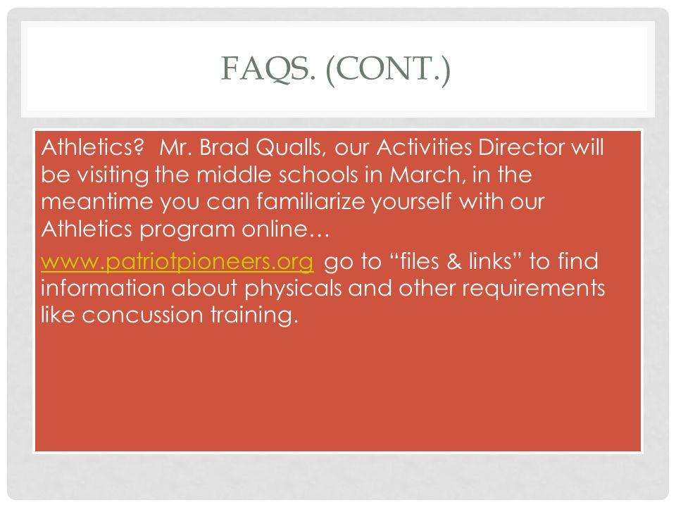 FAQS. (CONT.) Athletics. Mr.