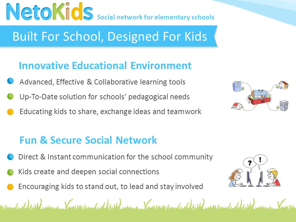 Social network for elementary schools The Ideal Combination Social learning improves student achievements Gamified environment increases the motivation to learn Carry out all of the educational and learning activities A single novel, up-to-date solution for schools & students