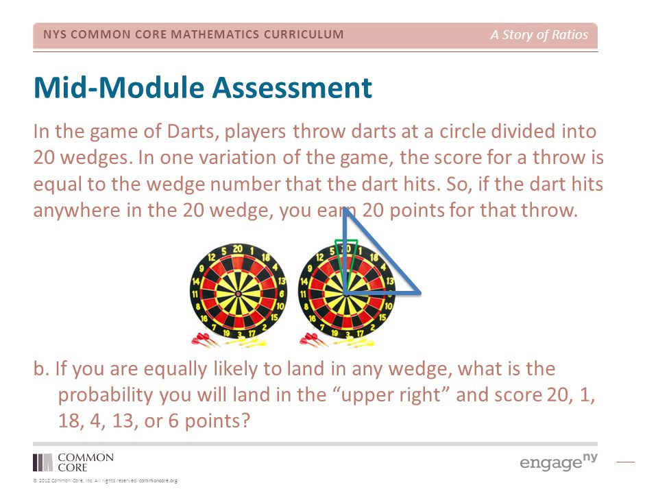 © 2012 Common Core, Inc. All rights reserved. commoncore.org NYS COMMON CORE MATHEMATICS CURRICULUM A Story of Ratios Mid-Module Assessment In the gam