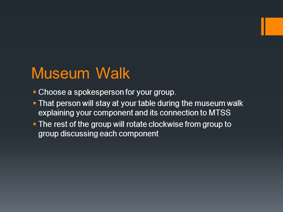 Museum Walk  Choose a spokesperson for your group.  That person will stay at your table during the museum walk explaining your component and its con