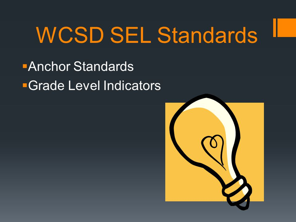 WCSD SEL Standards  Anchor Standards  Grade Level Indicators