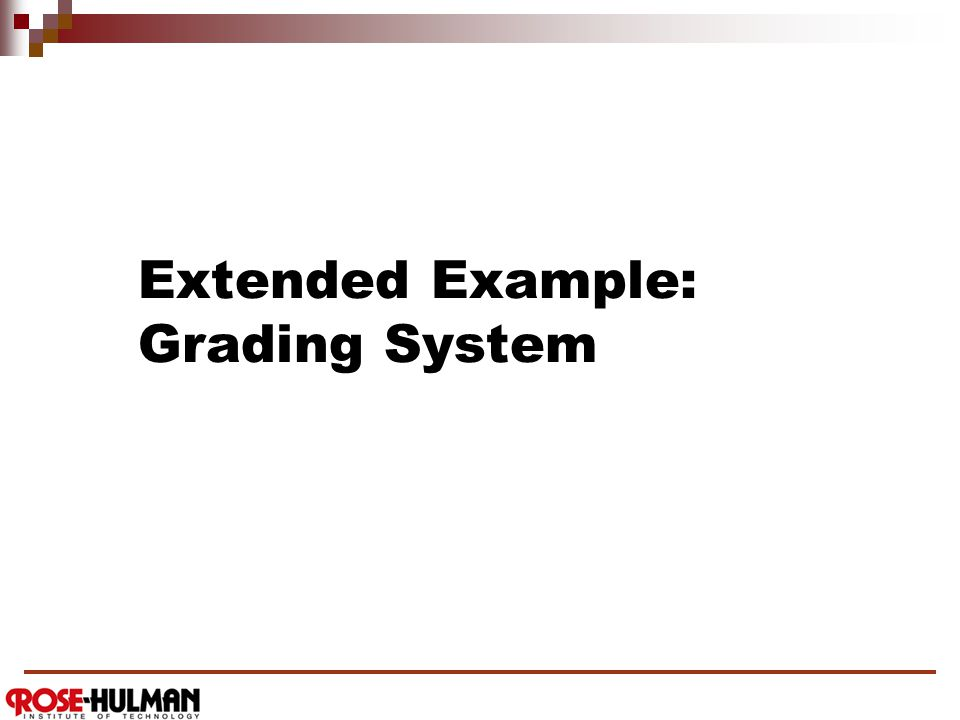 Extended Example: Grading System