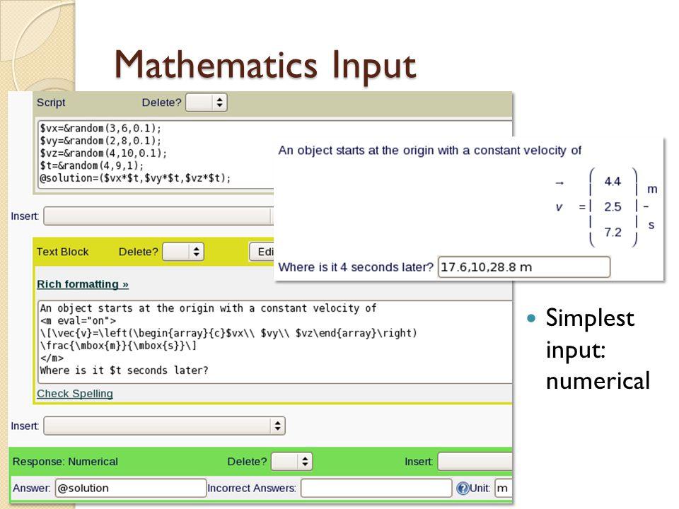 Mathematics Input Simplest input: numerical