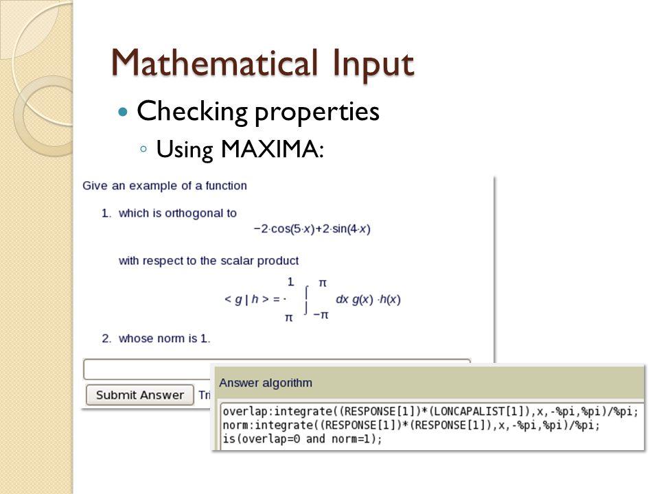 Mathematical Input Checking properties ◦ Using MAXIMA: