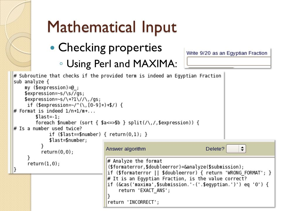 Mathematical Input Checking properties ◦ Using Perl and MAXIMA: