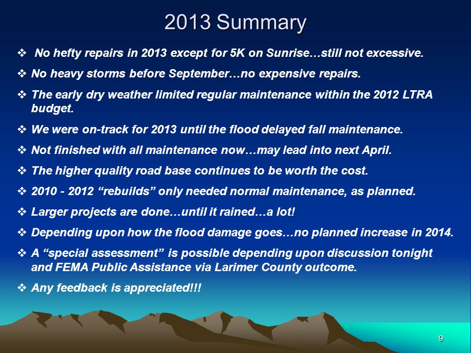 9 2013 Summary  No hefty repairs in 2013 except for 5K on Sunrise…still not excessive.  No heavy storms before September…no expensive repairs.  The
